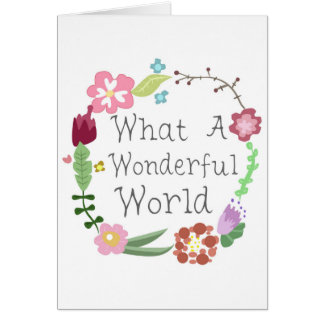 What A Wonderful World - Floral Wreath Card