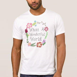 What A Wonderful World - Floral Wreath T-Shirt