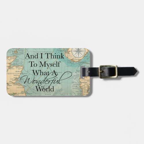 What A Wonderful World Luggage Tag _ Vintage Map