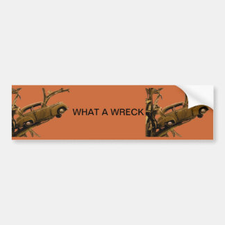 What a wreck bumper sticker