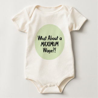 What About A MAXIMUM Wage - Occupy Wall Street Baby Bodysuit