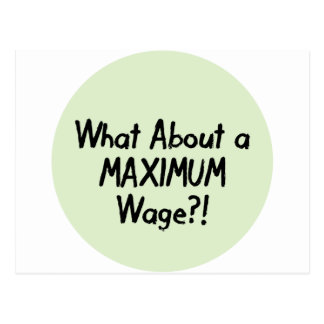What About A MAXIMUM Wage - Occupy Wall Street Postcard