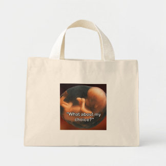 """""""What about my choice?"""" Mini Tote Bag"""