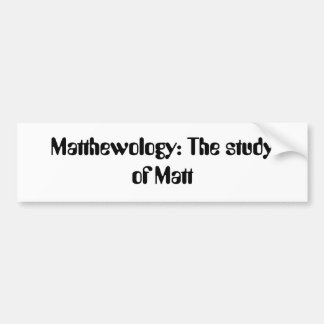 What all matts need on their car. bumper sticker