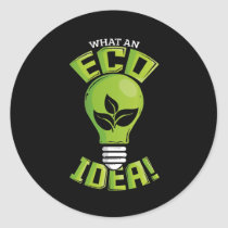 What An Eco Idea Funny Earth Day Classic Round Sticker