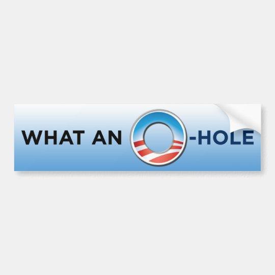 What An O-Hole Bumper Sticker