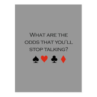 What are the odds that youll stop talking T-shirt Postcard