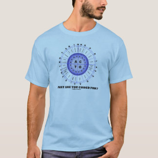 What Are You Coded For? (Amino Acid Wheel) T-Shirt