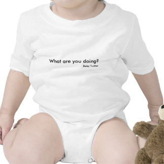 What are you doing?, Baby Twitter T-shirts