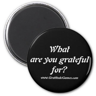 What are you grateful for? - magnet
