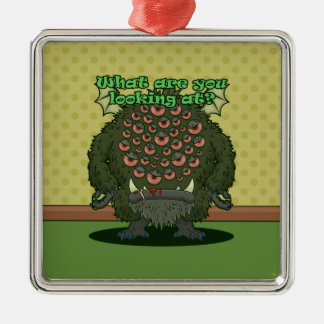 What are you looking at? (Green Monster) Metal Ornament