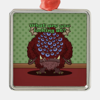 What are you looking at? (Red Monster) Metal Ornament