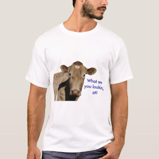What are you looking at! T-Shirt