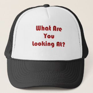 What Are You Looking At? Trucker Hat
