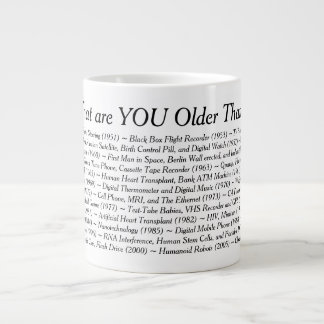 What Are YOU Older Than Extra Large Mug