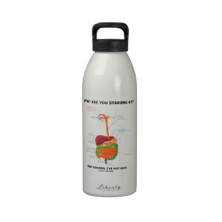 What Are You Staring At Rest Assured I ve Got Guts Reusable Water Bottles
