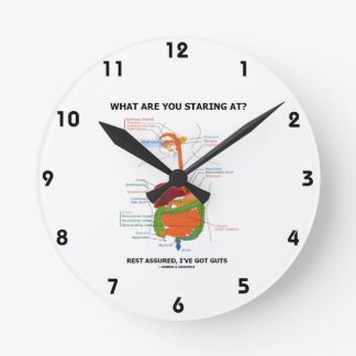 What Are You Staring At Rest Assured I've Got Guts Wall Clocks