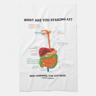 What Are You Staring At Rest Assured I've Got Guts Towel