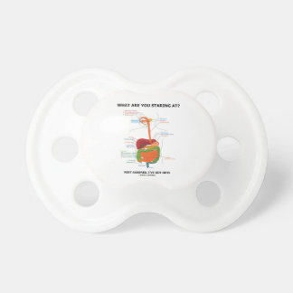 What Are You Staring At Rest Assured I've Got Guts Pacifiers