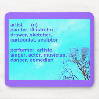 What Artists Do Mouse Pad