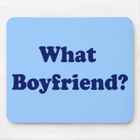 What Boyfriend? Mouse Pad