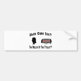 What Came 1st?  The Mullet or The Trailer? Car Bumper Sticker