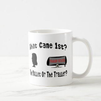 What Came 1st?  The Mullet or The Trailer? Coffee Mug
