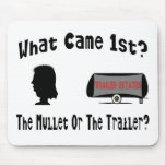 What Came 1st?  The Mullet or The Trailer? Mouse Pad