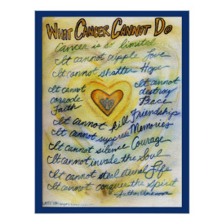 What Cancer Cannot Do (Blue and Gold Text) Blue Ln Poster