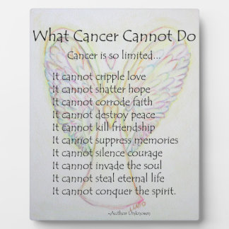 what cancer cannot do What cancer cannot do submitted by: amykins rn it cannot cripple love it cannot shatter hope it cannot corrode faith it cannot eat away peace it cannot destroy friendship.