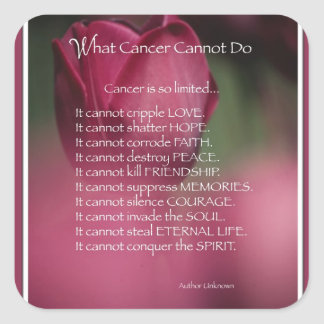 What Cancer Cannot Do, Support and Encouragement Square Sticker