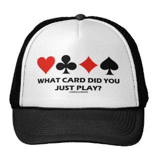 What Card Did You Just Play? (Four Card Suits) Trucker Hat