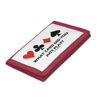 What Card Did You Just Play? Four Card Suits Humor Trifold Wallet