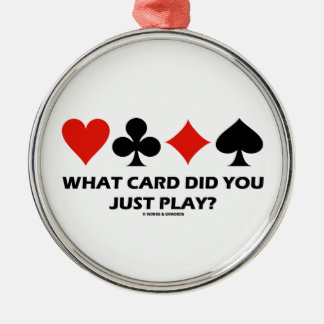 What Card Did You Just Play? (Four Card Suits) Ornaments