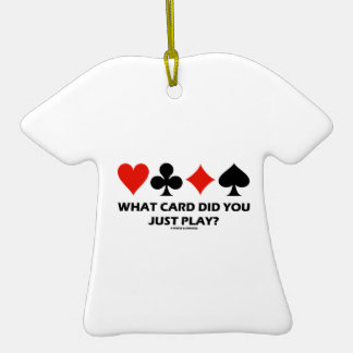 What Card Did You Just Play? (Four Card Suits) Christmas Ornament
