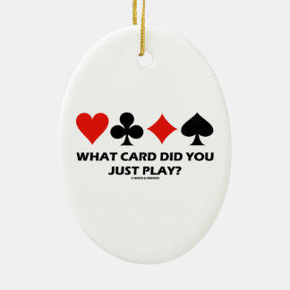 What Card Did You Just Play? (Four Card Suits) Christmas Ornaments
