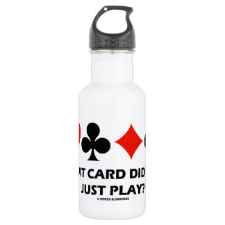 What Card Did You Just Play? (Four Card Suits) 18oz Water Bottle