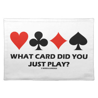 What Card Did You Just Play? (Four Card Suits) Placemat