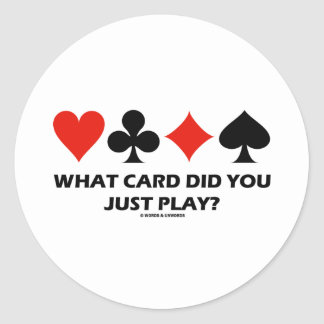 What Card Did You Just Play? (Four Card Suits) Sticker