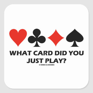 What Card Did You Just Play? (Four Card Suits) Stickers