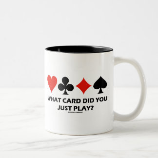 What Card Did You Just Play? (Four Card Suits) Two-Tone Coffee Mug