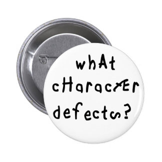 What Character Defects 2 Inch Round Button