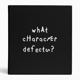 What Character Defects? 3 Ring Binder