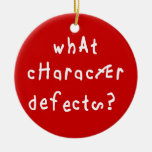 What Character Defects? Double-Sided Ceramic Round Christmas Ornament