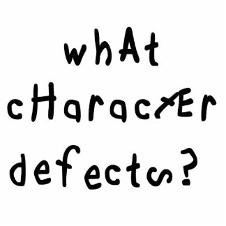 What Character Defects? Statuette