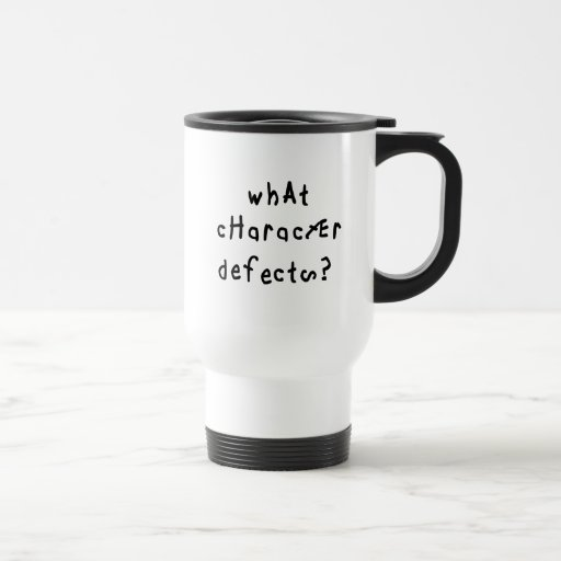 What Character Defects Travel Mug