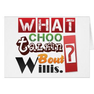 What choo talkin bout Willis? Card