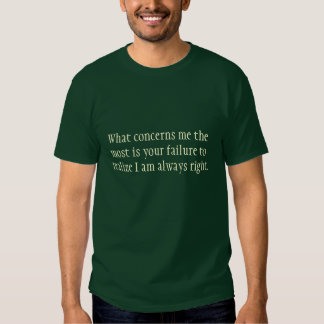 What concerns me the most tshirts