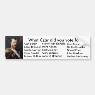 What Czar did you vote for? Car Bumper Sticker