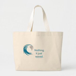 What did the Ocean say to the Boat? Bag